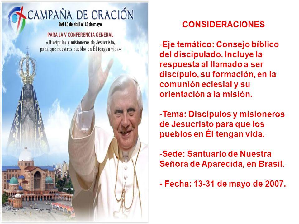 CONSIDERACIONES -Eje temático: Consejo bíblico del discipulado. Incluye la respuesta al llamado a ser discípulo, su formación, en la comunión eclesial