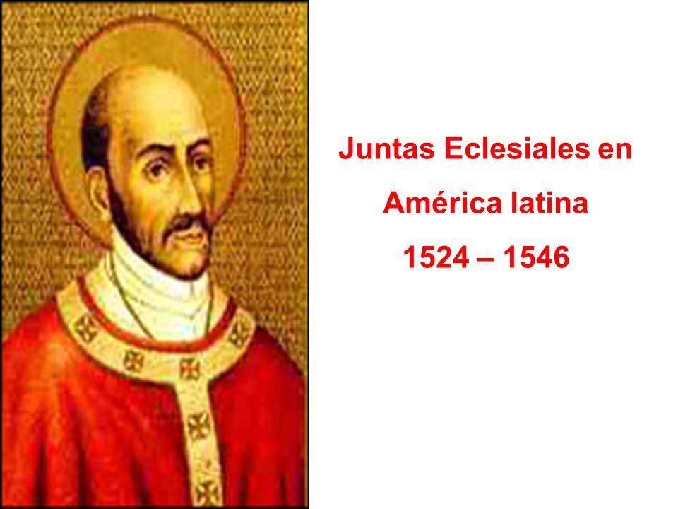 Juntas Eclesiales en América latina 1524 – 1546