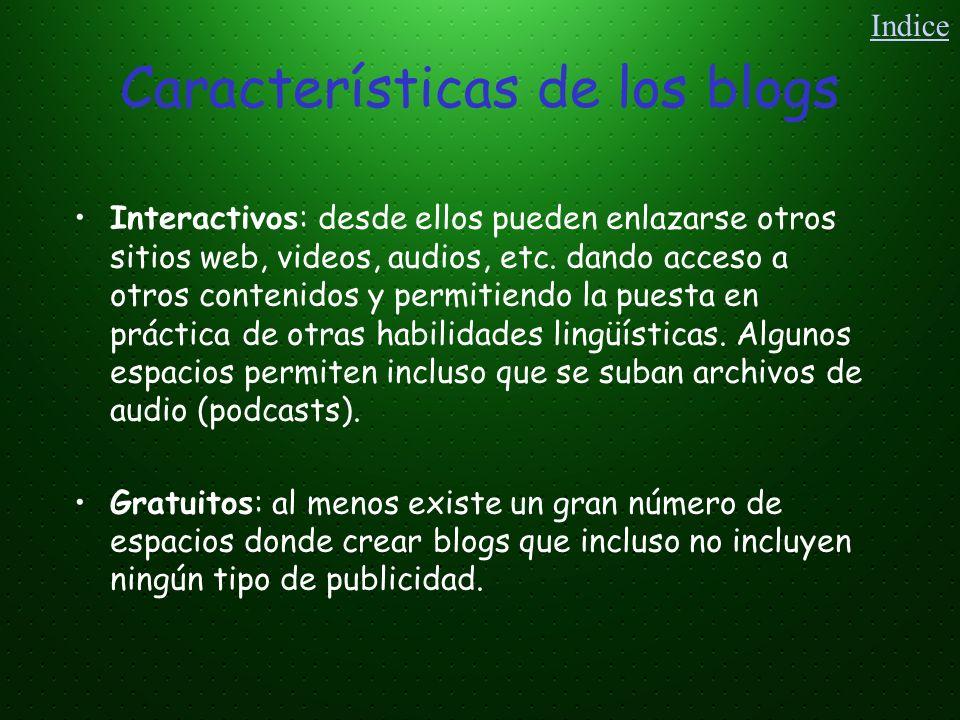 Características de los blogs Interactivos: desde ellos pueden enlazarse otros sitios web, videos, audios, etc. dando acceso a otros contenidos y permi