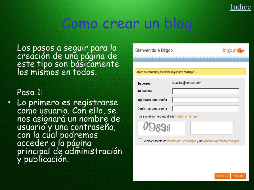 Como crear un blog Paso 2: A continuación se nos solicitara una serie de datos personales para completar el registro Indice