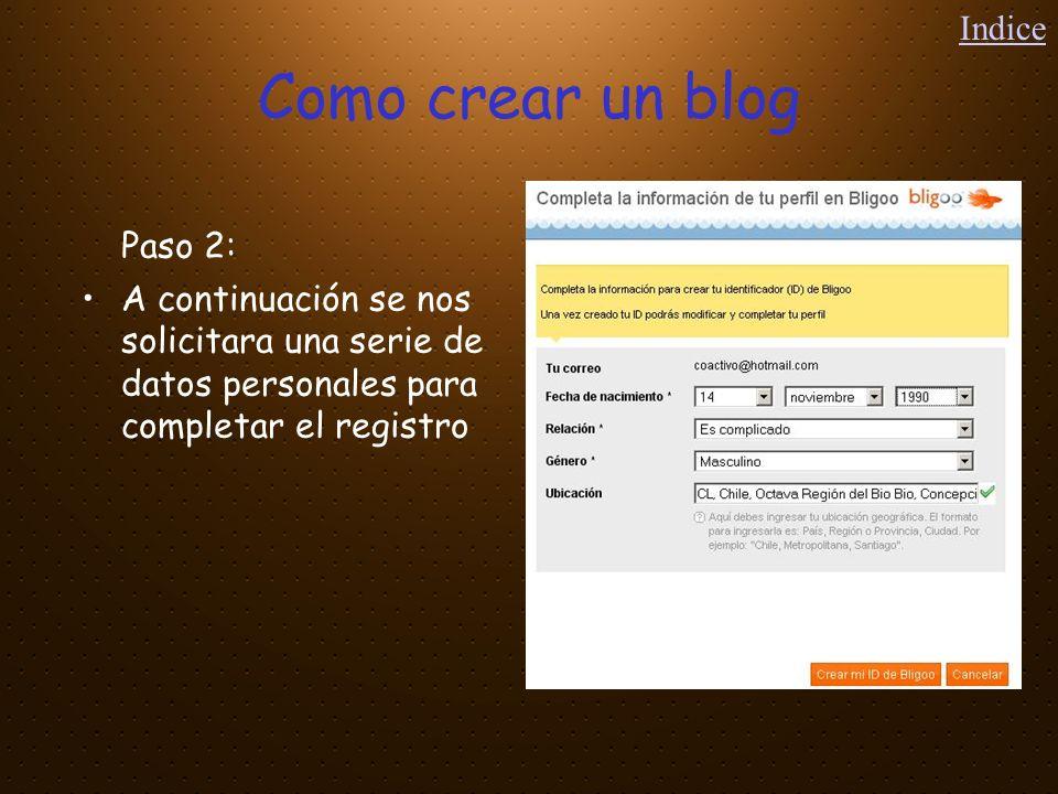 Como crear un blog Paso 3: Y como ultimo paso de debe validar la cuenta, la que llega al correo mediante un código de ingreso el cual te permitirá generar tu perfil.