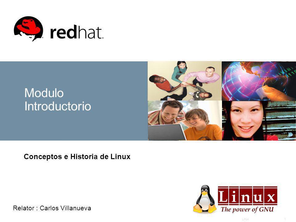 Linux1 Modulo Introductorio Conceptos e Historia de Linux Relator : Carlos Villanueva