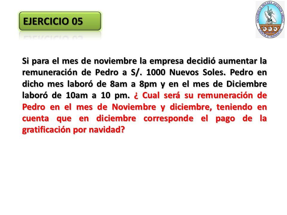 Si para el mes de noviembre la empresa decidió aumentar la remuneración de Pedro a S/.
