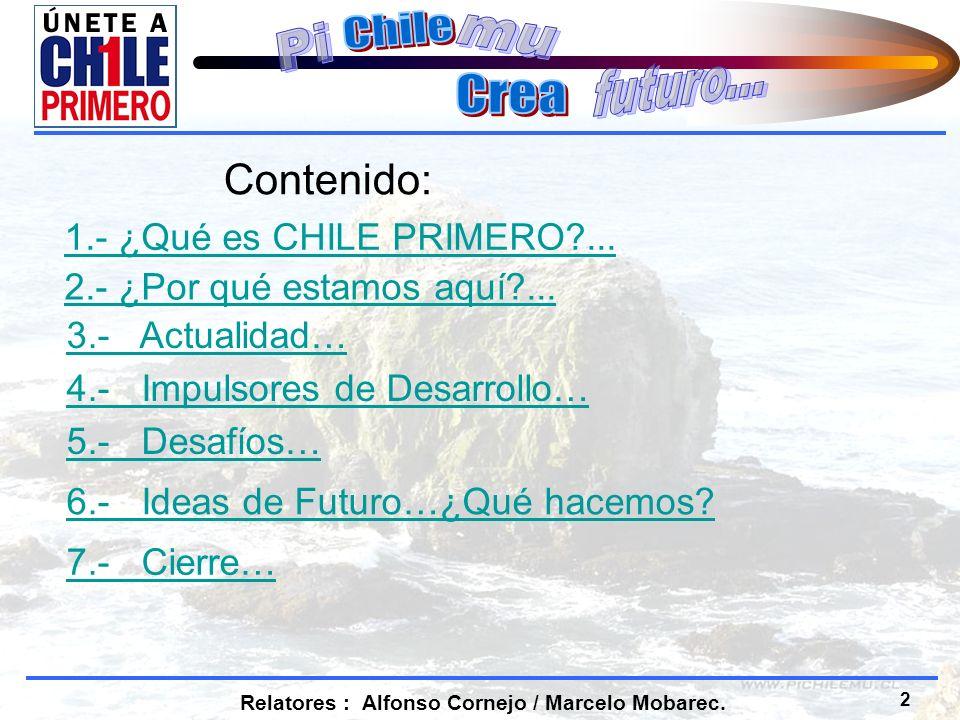 3 Relatores : Alfonso Cornejo / Marcelo Mobarec.¿Qué es Chile Primero?...