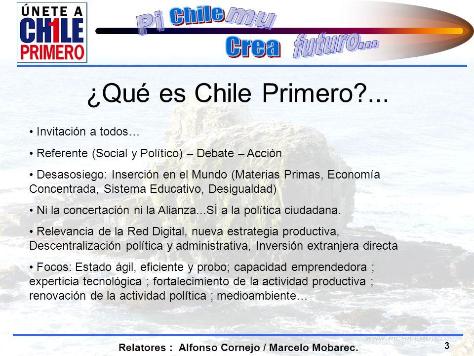 4 Relatores : Alfonso Cornejo / Marcelo Mobarec. ¿Qué es Chile Primero?...