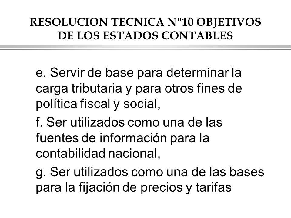 RESOLUCION TECNICA Nº10 OBJETIVOS DE LOS ESTADOS CONTABLES e.