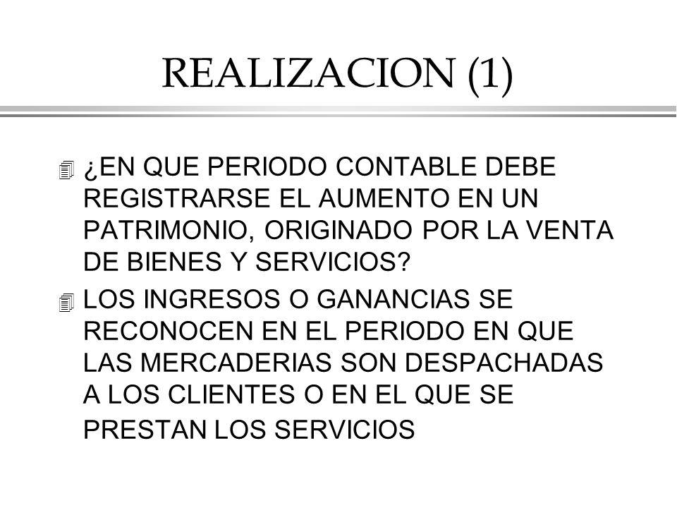 REALIZACION (1) 4 ¿EN QUE PERIODO CONTABLE DEBE REGISTRARSE EL AUMENTO EN UN PATRIMONIO, ORIGINADO POR LA VENTA DE BIENES Y SERVICIOS.