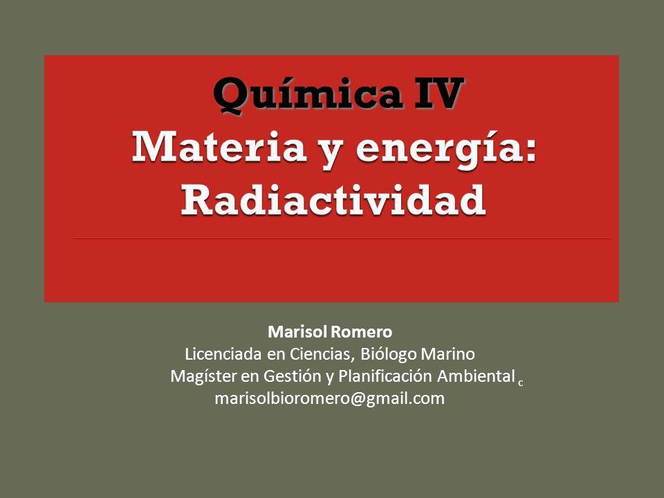 Marisol Romero Licenciada en Ciencias, Biólogo Marino Magíster en Gestión y Planificación Ambiental c marisolbioromero@gmail.com