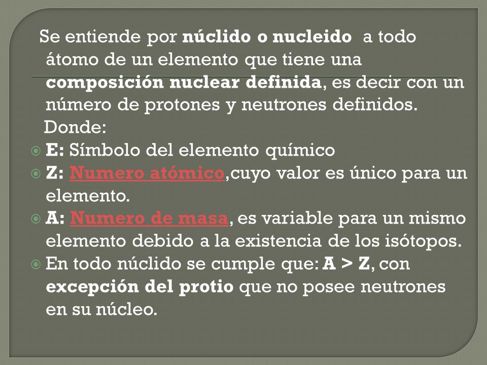 1. Propiedades del Átomo El átomo ha sido la base del estudio para muchos científicos desde tiempos remotos, los que han generado diversas teorías en
