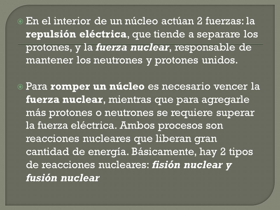 Hay formas artificiales de cambiar la identidad de un núcleo, por ejemplo, bombardear un núcleo ( 4 2 He) a gran velocidad con partículas subatómicas