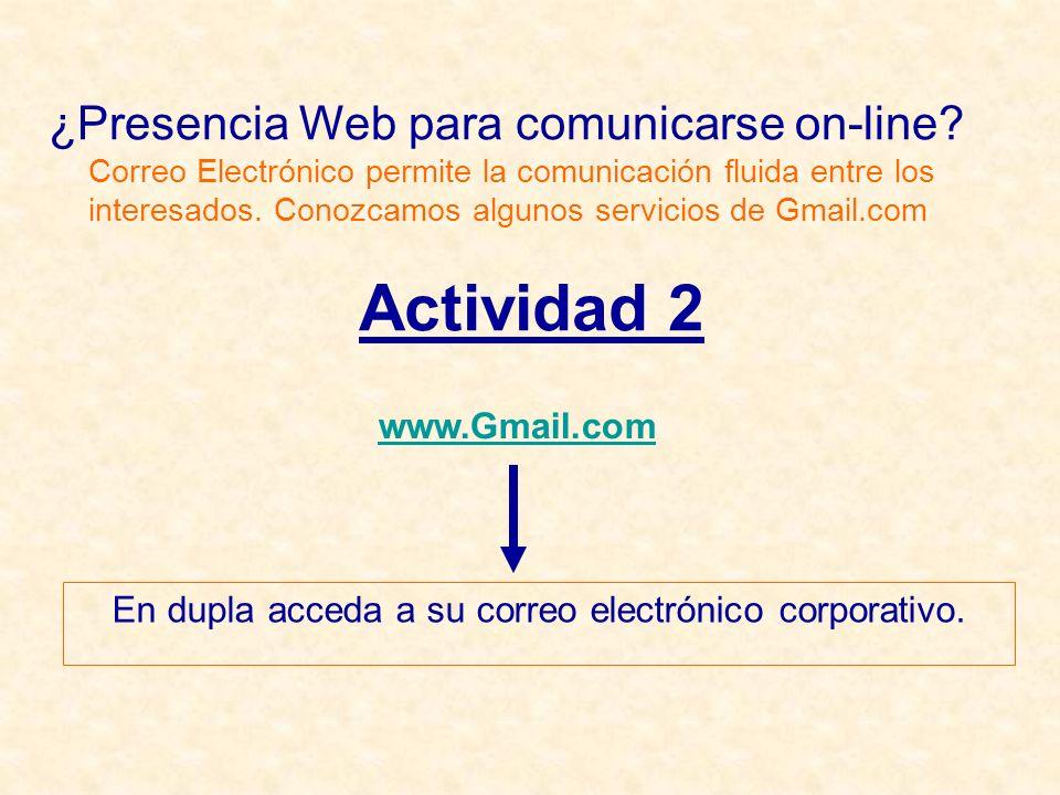 ¿Presencia Web para comunicarse on-line.