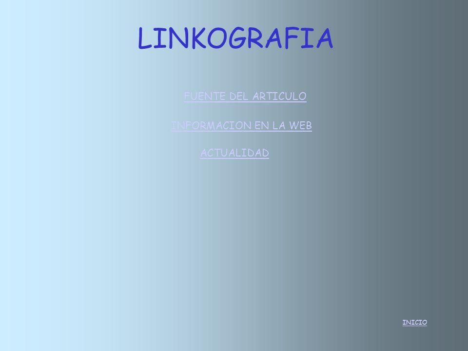 INICIO LINKOGRAFIA FUENTE DEL ARTICULO INFORMACION EN LA WEB ACTUALIDAD