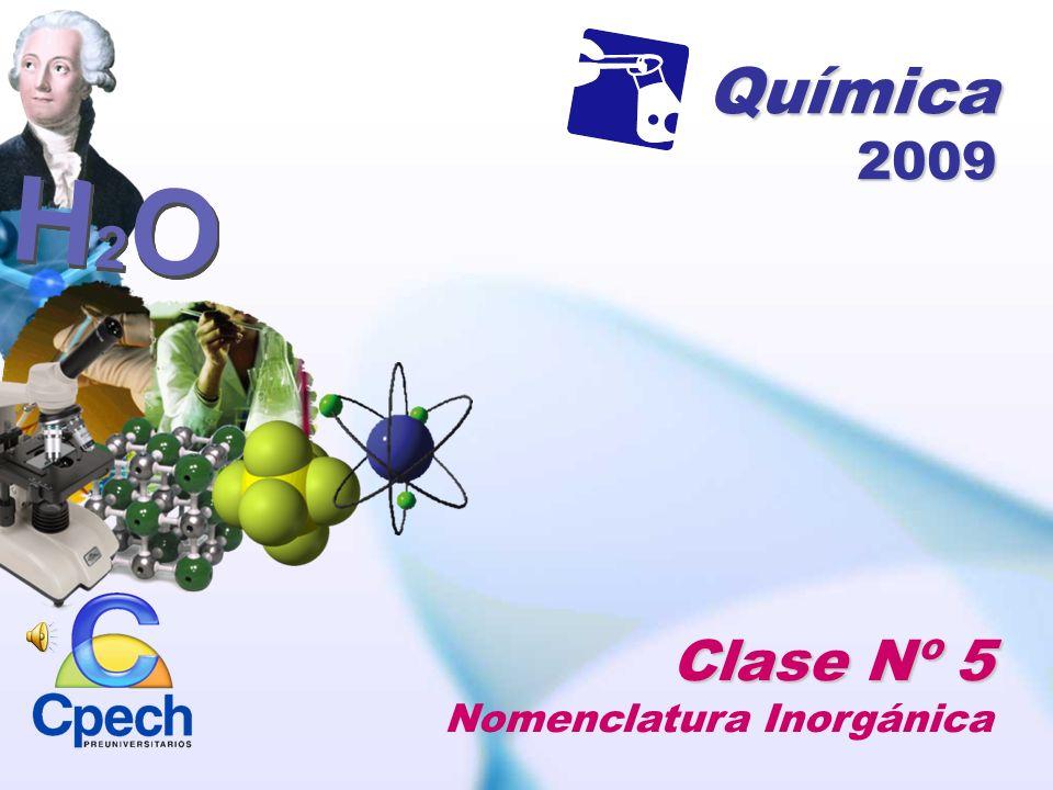 Química 2009 Clase Nº 5 Nomenclatura Inorgánica