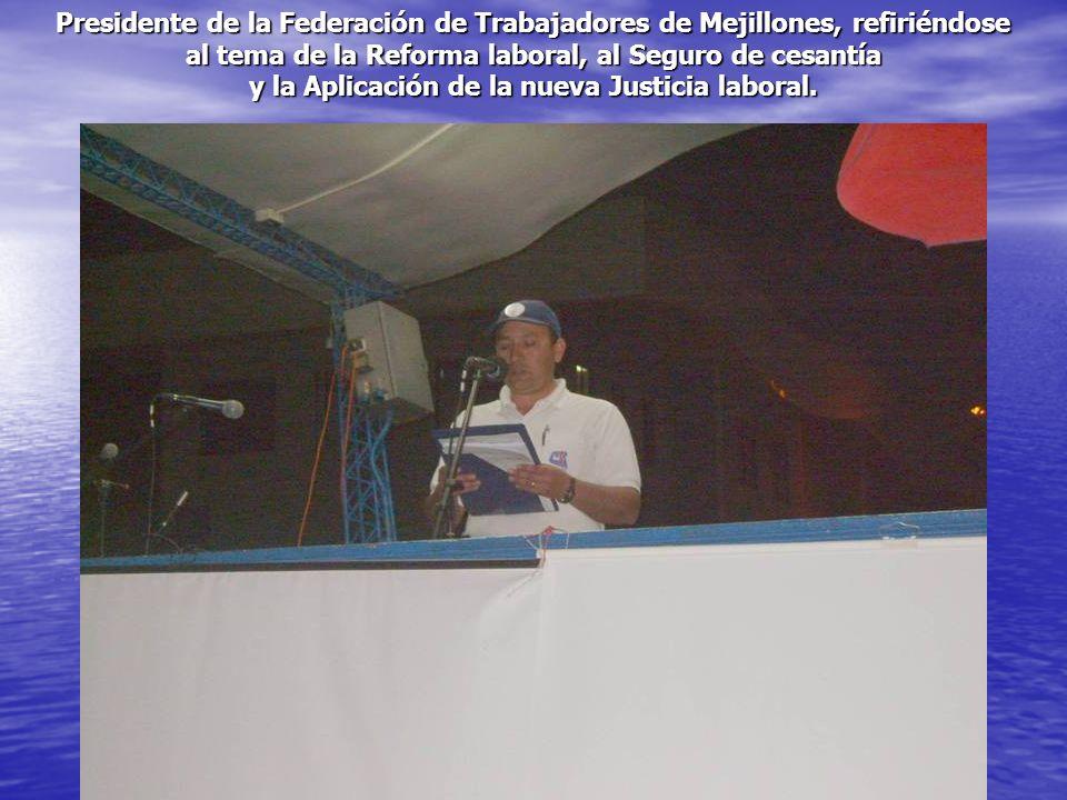 Presidente de la Federación de Trabajadores de Mejillones, refiriéndose al tema de la Reforma laboral, al Seguro de cesantía y la Aplicación de la nue