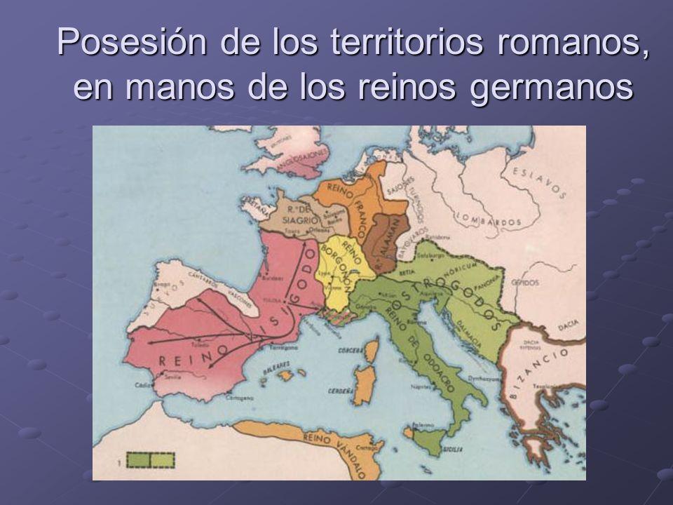 Posesión de los territorios romanos, en manos de los reinos germanos