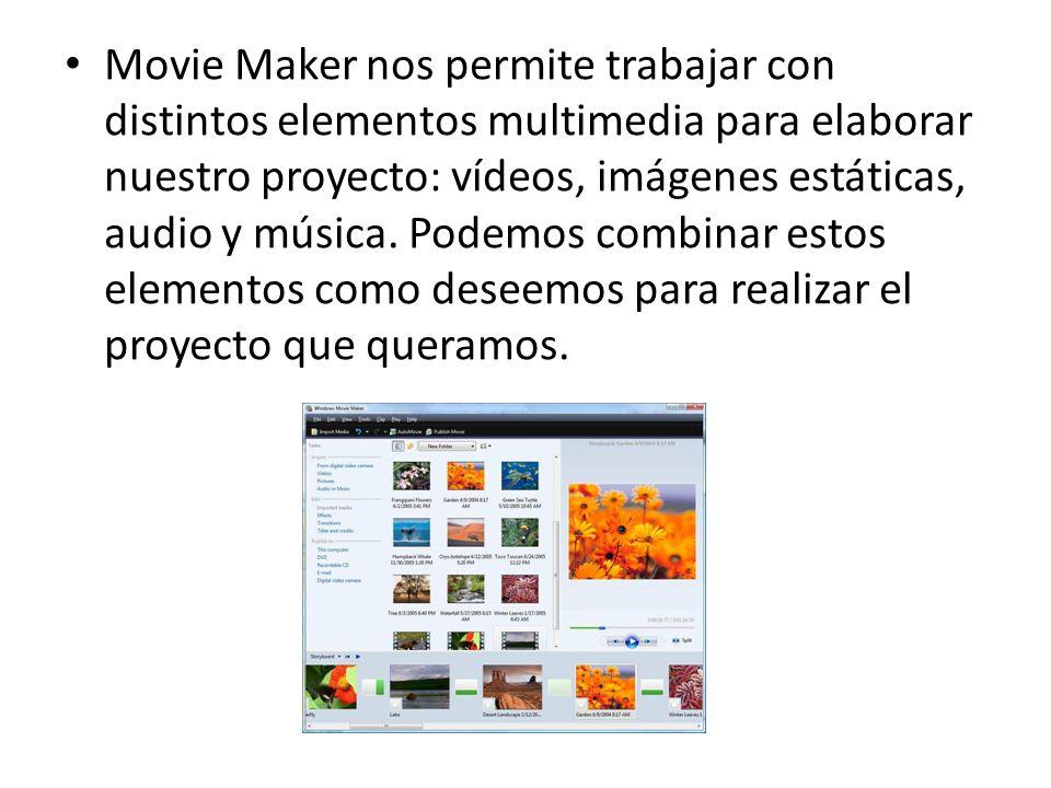 Movie Maker nos permite trabajar con distintos elementos multimedia para elaborar nuestro proyecto: vídeos, imágenes estáticas, audio y música. Podemo