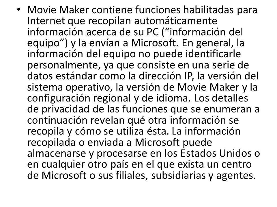 Movie Maker contiene funciones habilitadas para Internet que recopilan automáticamente información acerca de su PC (información del equipo) y la envía