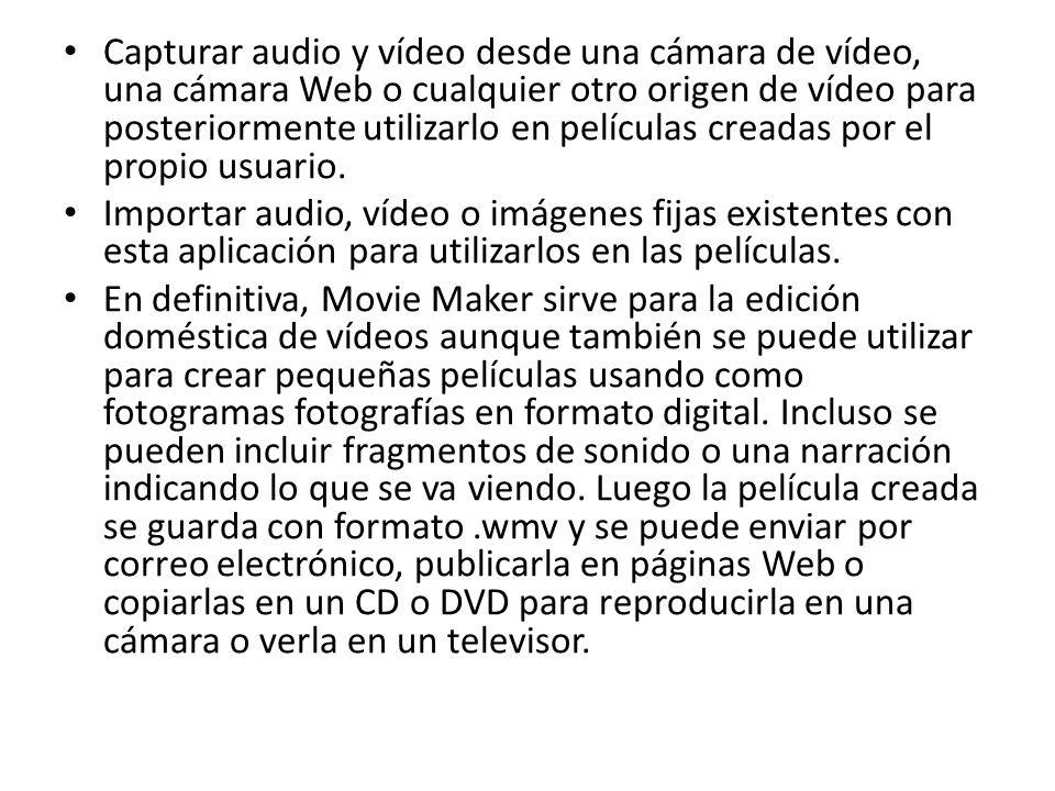 Capturar audio y vídeo desde una cámara de vídeo, una cámara Web o cualquier otro origen de vídeo para posteriormente utilizarlo en películas creadas