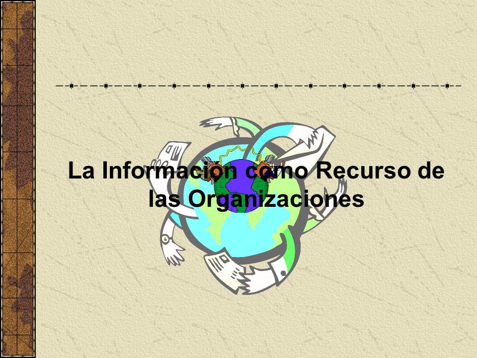 La Información como Recurso de las Organizaciones