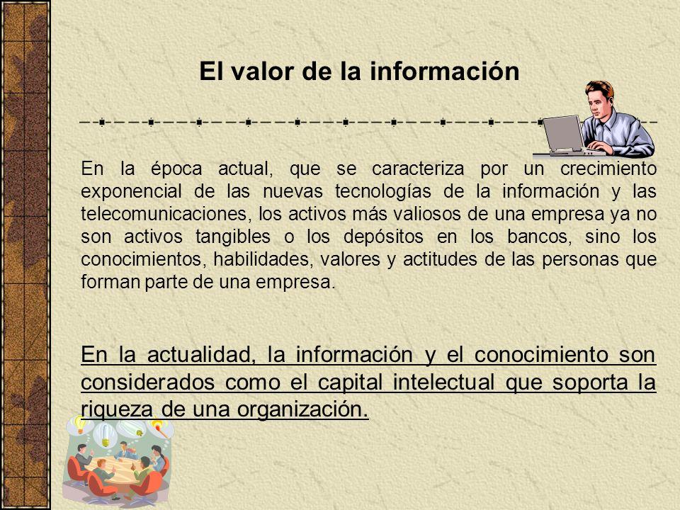 El valor de la información En la época actual, que se caracteriza por un crecimiento exponencial de las nuevas tecnologías de la información y las tel