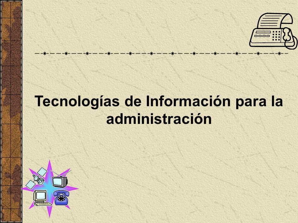 Tecnologías de Información para la administración