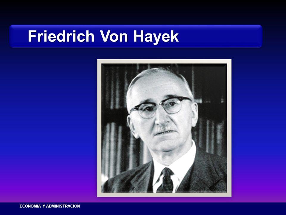 Friedrich Von Hayek ECONOMÍA Y ADMINISTRACIÓN