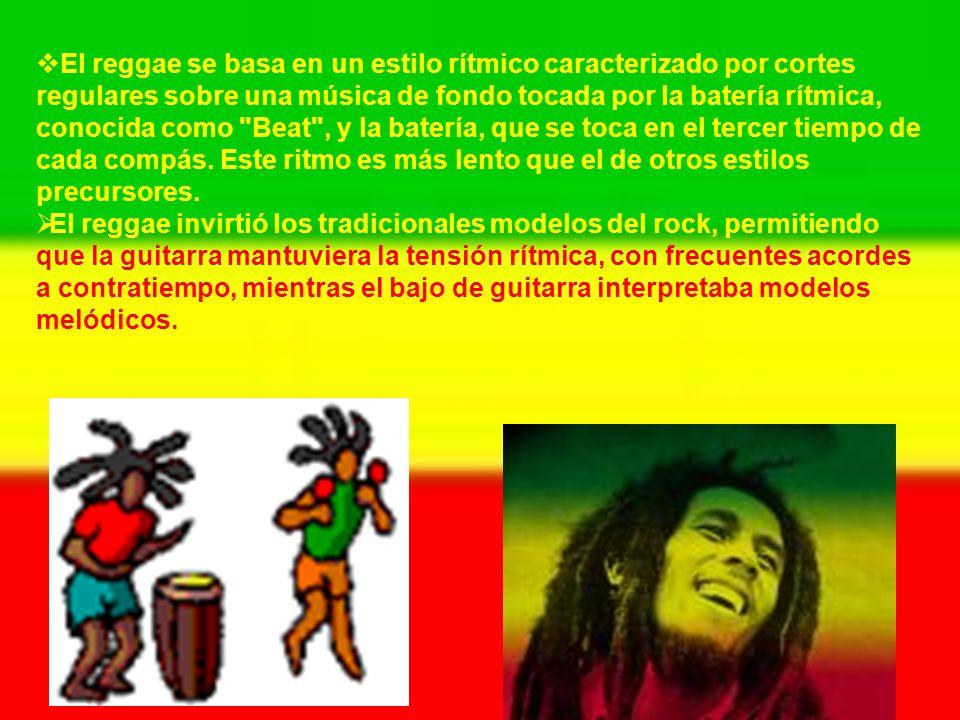 El reggae se basa en un estilo rítmico caracterizado por cortes regulares sobre una música de fondo tocada por la batería rítmica, conocida como