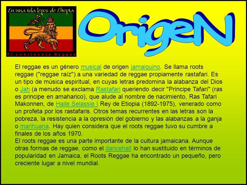 El reggae es un género musical de origen jamaiquino. Se llama roots reggae (
