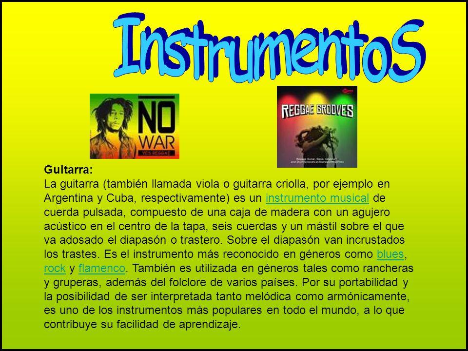 Guitarra: La guitarra (también llamada viola o guitarra criolla, por ejemplo en Argentina y Cuba, respectivamente) es un instrumento musical de cuerda