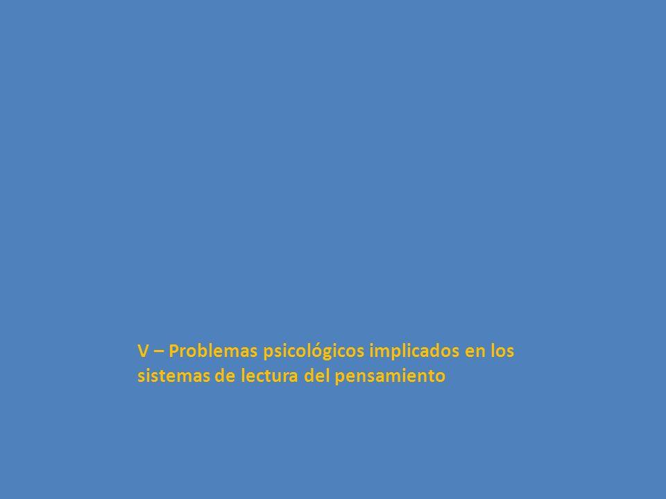 V – Problemas psicológicos implicados en los sistemas de lectura del pensamiento