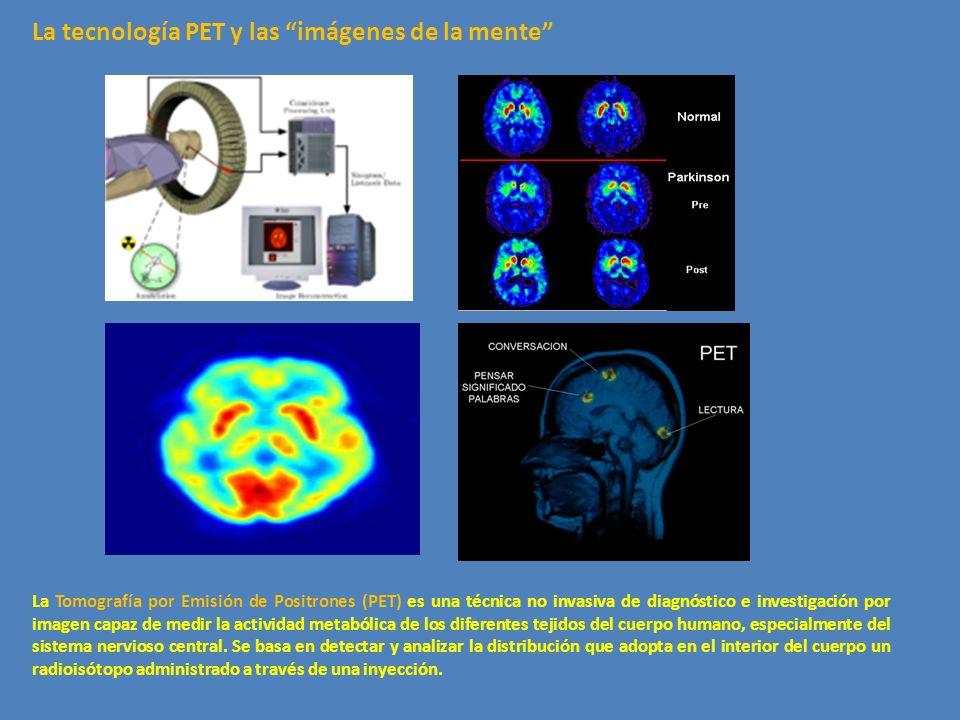 La Tomografía por Emisión de Positrones (PET) es una técnica no invasiva de diagnóstico e investigación por imagen capaz de medir la actividad metaból