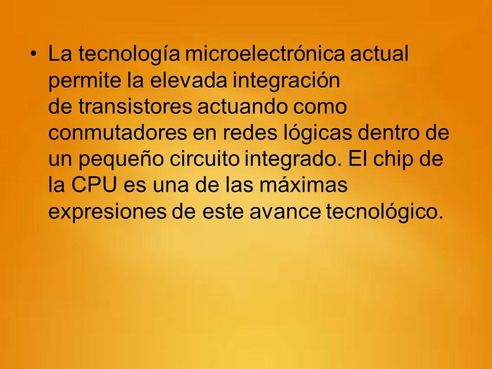 La tecnología microelectrónica actual permite la elevada integración de transistores actuando como conmutadores en redes lógicas dentro de un pequeño