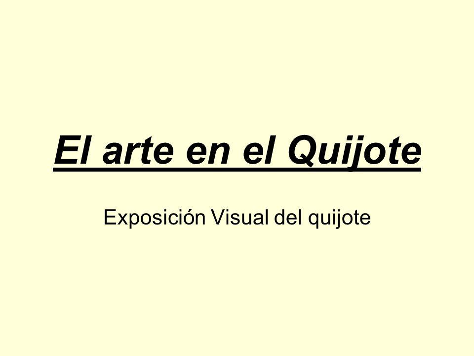 El arte en el Quijote Exposición Visual del quijote