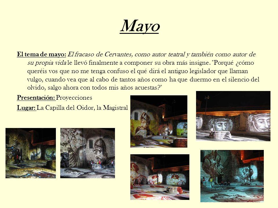 Mayo El tema de mayo: El fracaso de Cervantes, como autor teatral y también como autor de su propia vida le llevó finalmente a componer su obra más insigne.