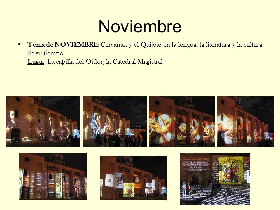Noviembre Tema de NOVIEMBRE: Cervantes y el Quijote en la lengua, la literatura y la cultura de su tiempo Lugar: La capilla del Oidor, la Catedral Magistral