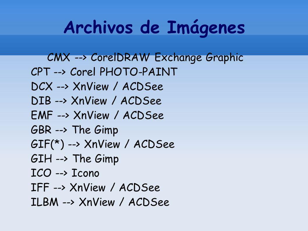 Archivos de Imágenes CMX --> CorelDRAW Exchange Graphic CPT --> Corel PHOTO-PAINT DCX --> XnView / ACDSee DIB --> XnView / ACDSee EMF --> XnView / ACD