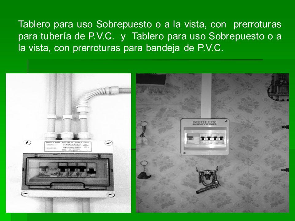 Tablero para uso Sobrepuesto o a la vista, con prerroturas para tubería de P.V.C. y Tablero para uso Sobrepuesto o a la vista, con prerroturas para ba