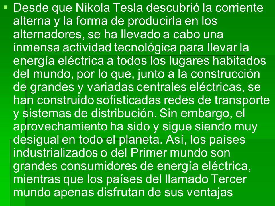 Desde que Nikola Tesla descubrió la corriente alterna y la forma de producirla en los alternadores, se ha llevado a cabo una inmensa actividad tecnoló