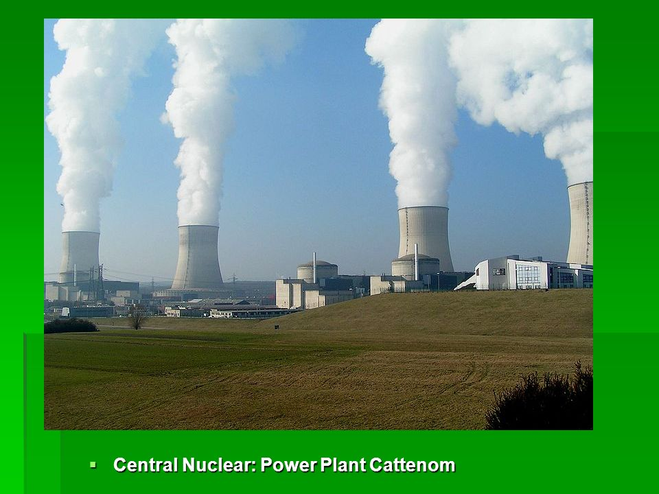 Central Nuclear: Power Plant Cattenom Central Nuclear: Power Plant Cattenom