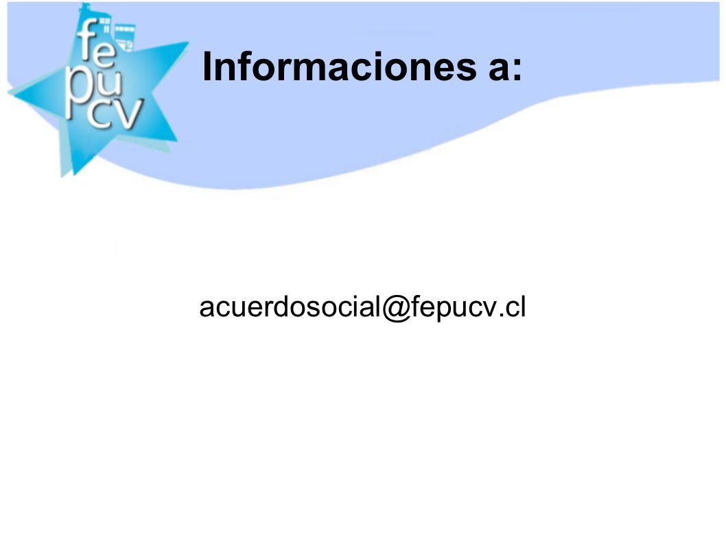 Informaciones a: acuerdosocial@fepucv.cl