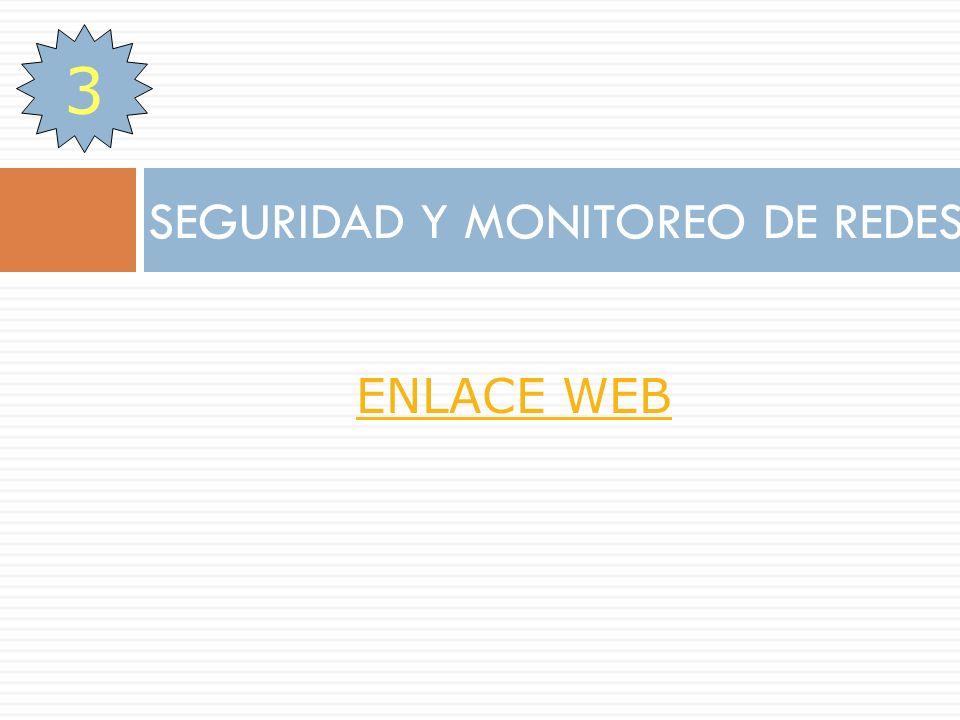 SEGURIDAD Y MONITOREO DE REDES 3 ENLACE WEB