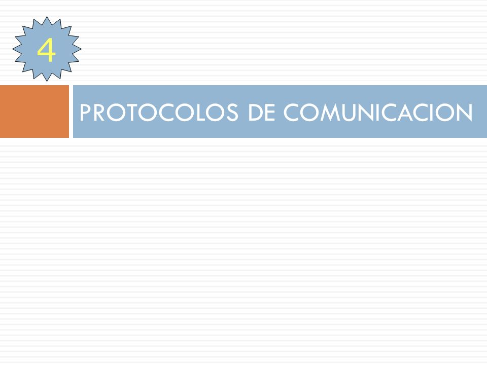 PROTOCOLOS DE COMUNICACION 4