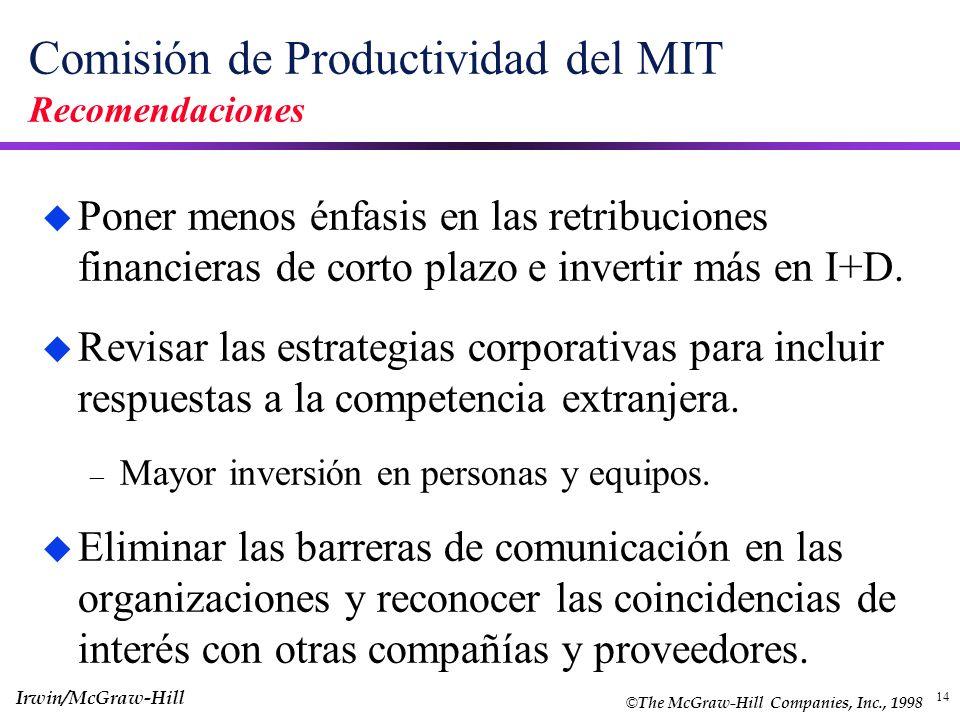 14 Comisión de Productividad del MIT Recomendaciones u Poner menos énfasis en las retribuciones financieras de corto plazo e invertir más en I+D. u Re