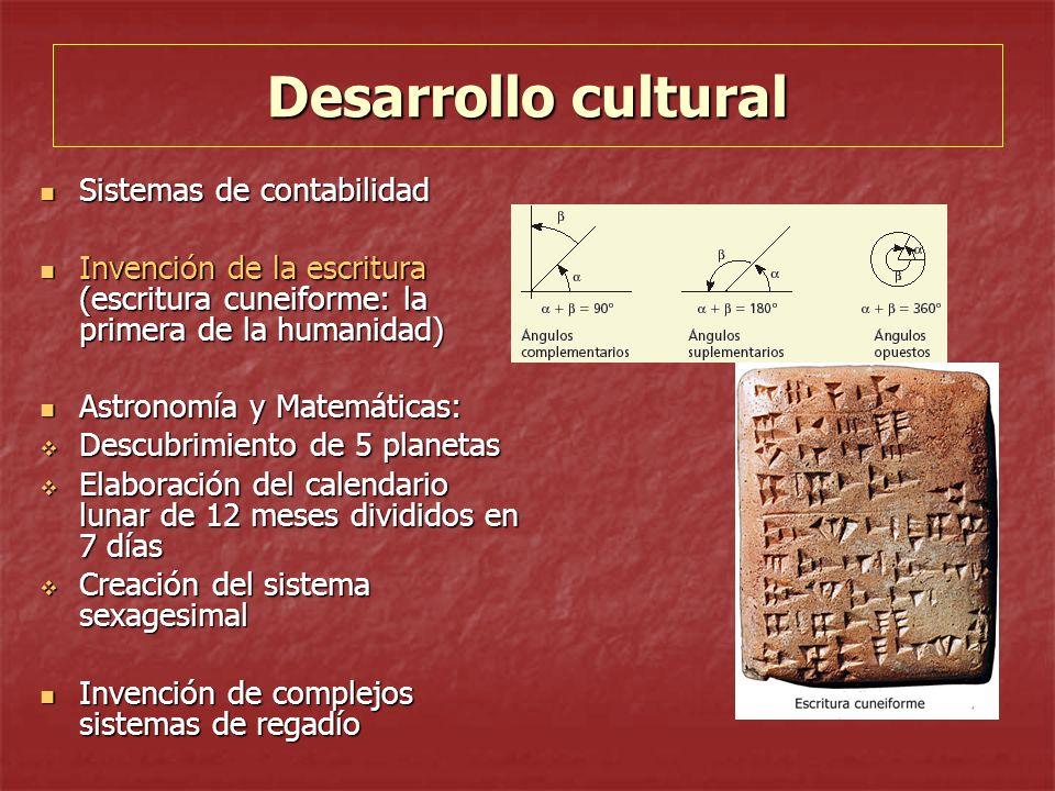 Desarrollo cultural Sistemas de contabilidad Sistemas de contabilidad Invención de la escritura (escritura cuneiforme: la primera de la humanidad) Inv
