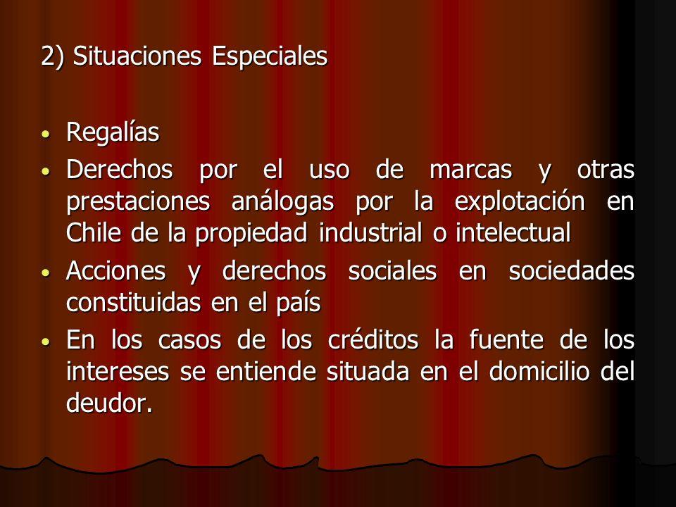 2) Situaciones Especiales Regalías Regalías Derechos por el uso de marcas y otras prestaciones análogas por la explotación en Chile de la propiedad in