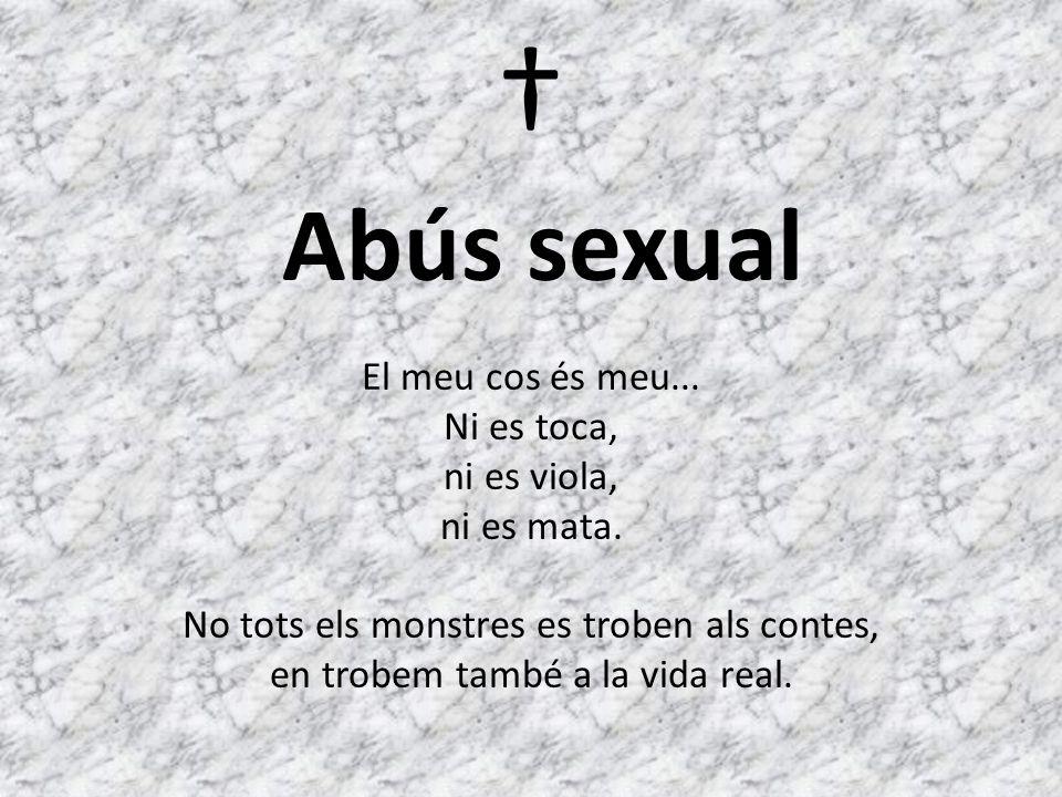 Abús sexual El meu cos és meu... Ni es toca, ni es viola, ni es mata.