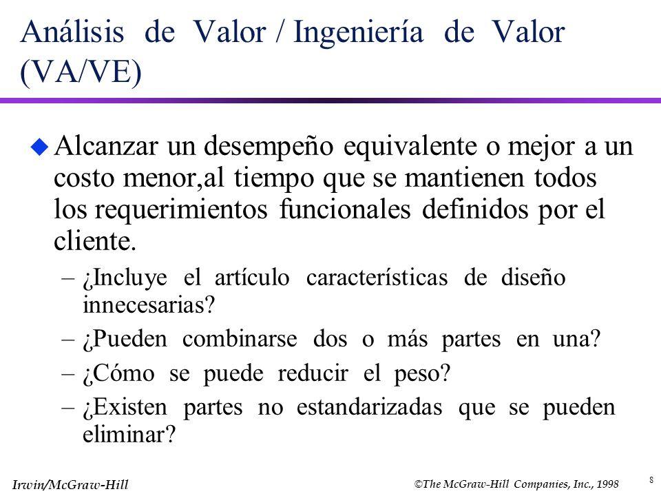 © The McGraw-Hill Companies, Inc., 1998 Irwin/McGraw-Hill 8 Análisis de Valor / Ingeniería de Valor (VA/VE) u Alcanzar un desempeño equivalente o mejo