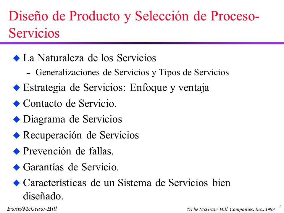 © The McGraw-Hill Companies, Inc., 1998 Irwin/McGraw-Hill 2 Diseño de Producto y Selección de Proceso- Servicios u La Naturaleza de los Servicios – Ge
