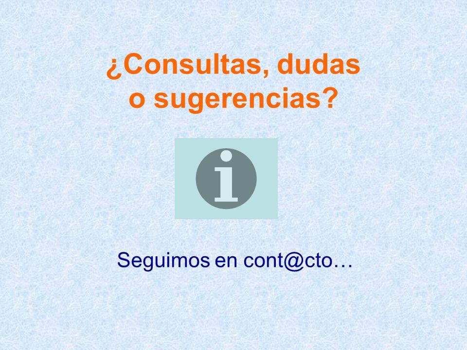 ¿Consultas, dudas o sugerencias? Seguimos en cont@cto…