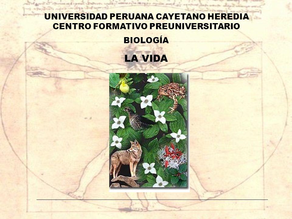 BIOLOGÍA LA VIDA UNIVERSIDAD PERUANA CAYETANO HEREDIA CENTRO FORMATIVO PREUNIVERSITARIO